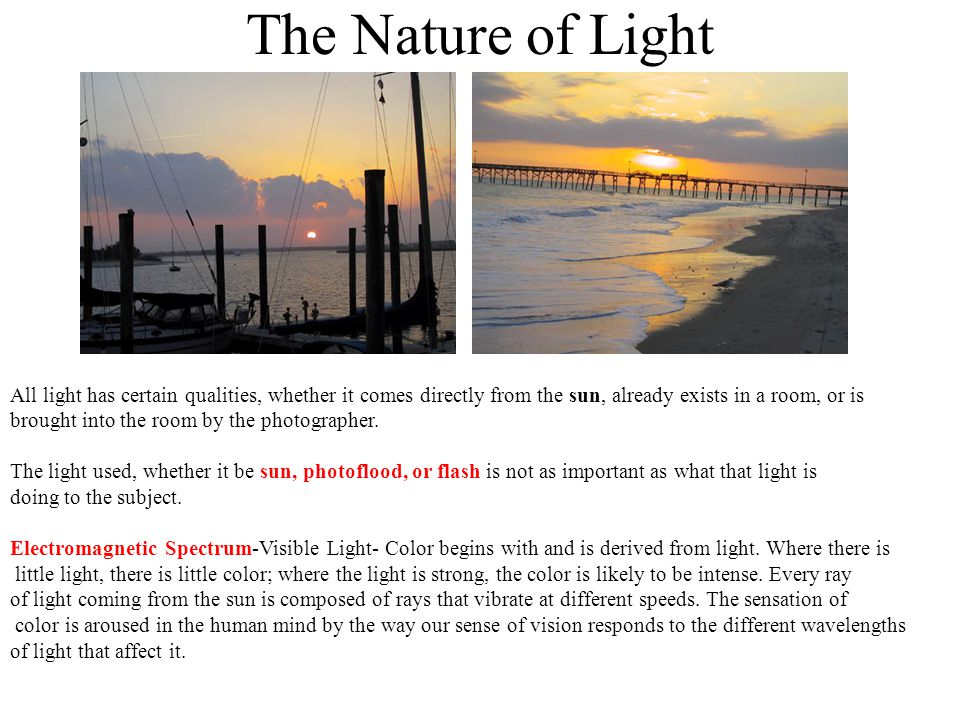 MOOD / EMOTION Light is the primary catalyst for creating a mood in a photograph.
