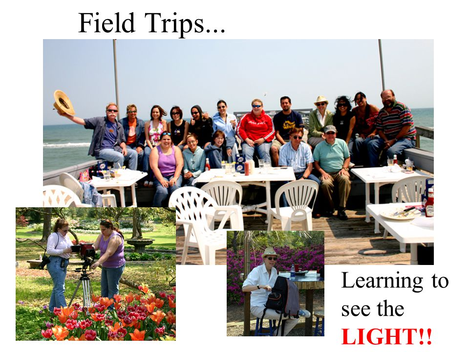 Field Trips... Learning to see the LIGHT!!
