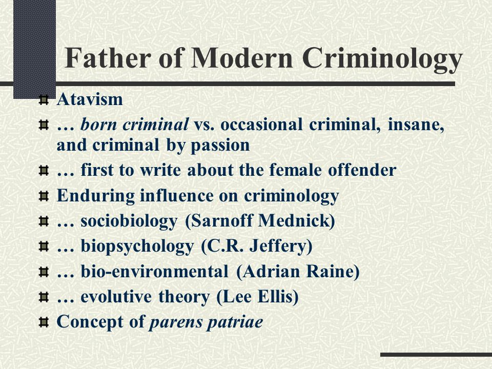 Scientific School/Positivist Adolphe Quetelet & Michel Guerry school of CARTOLOGY … social statistics … crime is a product of social conditions (Environment) CPTED POSITIVISM… the role of determinism and science Cesare Lombroso, R.
