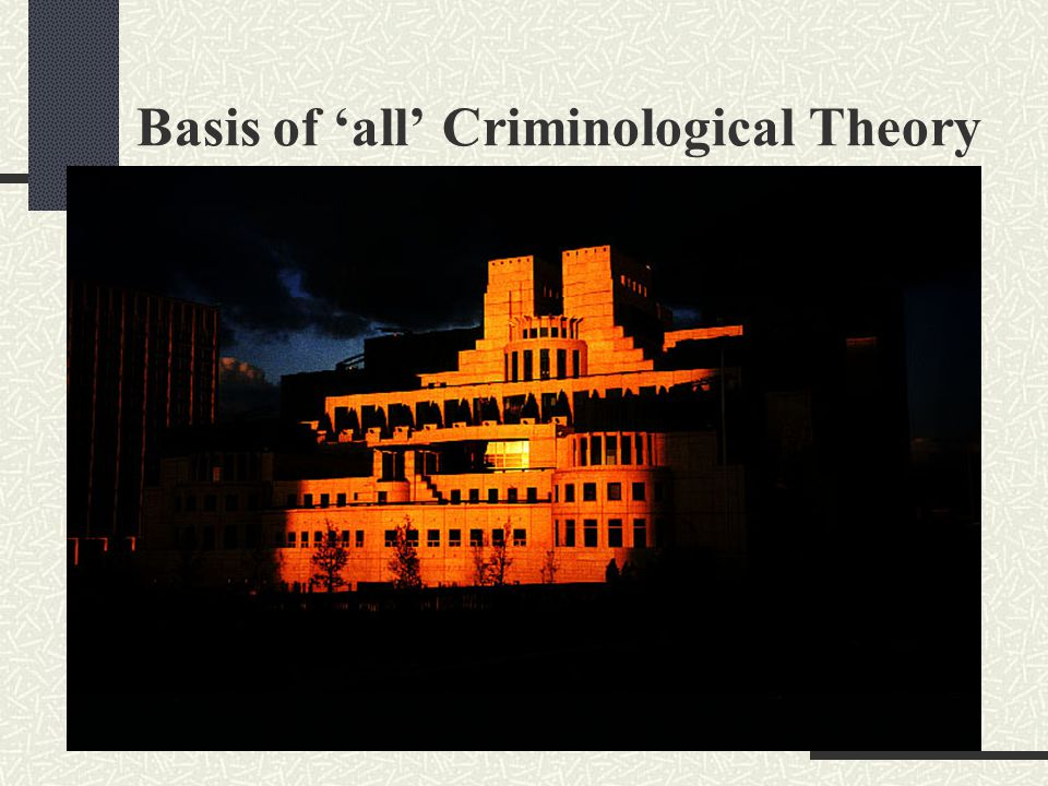 Roots of Criminological Theory Karl Popper: Theories are the nets cast to catch the world, to rationalize, to explain, and to master it two schools of criminological thought… all theories can trace their influence/roots CLASSICAL vs.