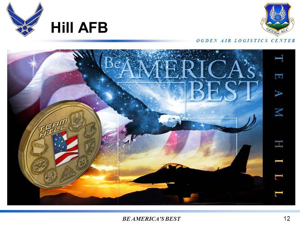 O G D E N A I R L O G I S T I C S C E N T E R BE AMERICA'S BEST12 Hill AFB
