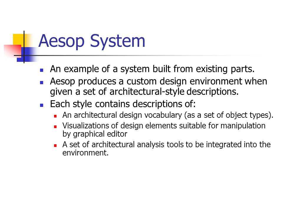 Aesop System An example of a system built from existing parts.