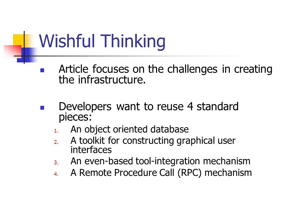 Wishful Thinking Article focuses on the challenges in creating the infrastructure. Developers want to reuse 4 standard pieces: 1. An object oriented d