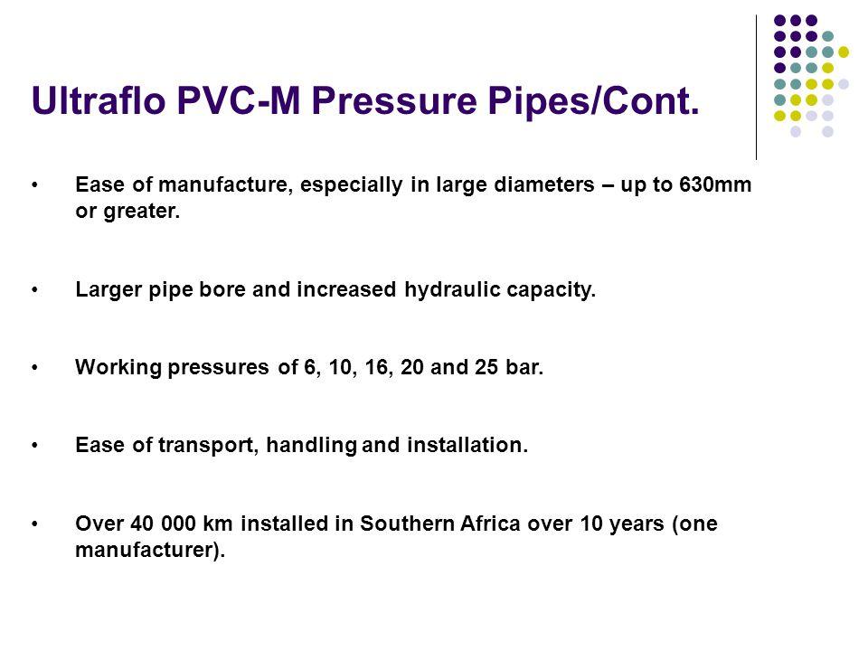 Ultraflo PVC-M Pressure Pipes/Cont.