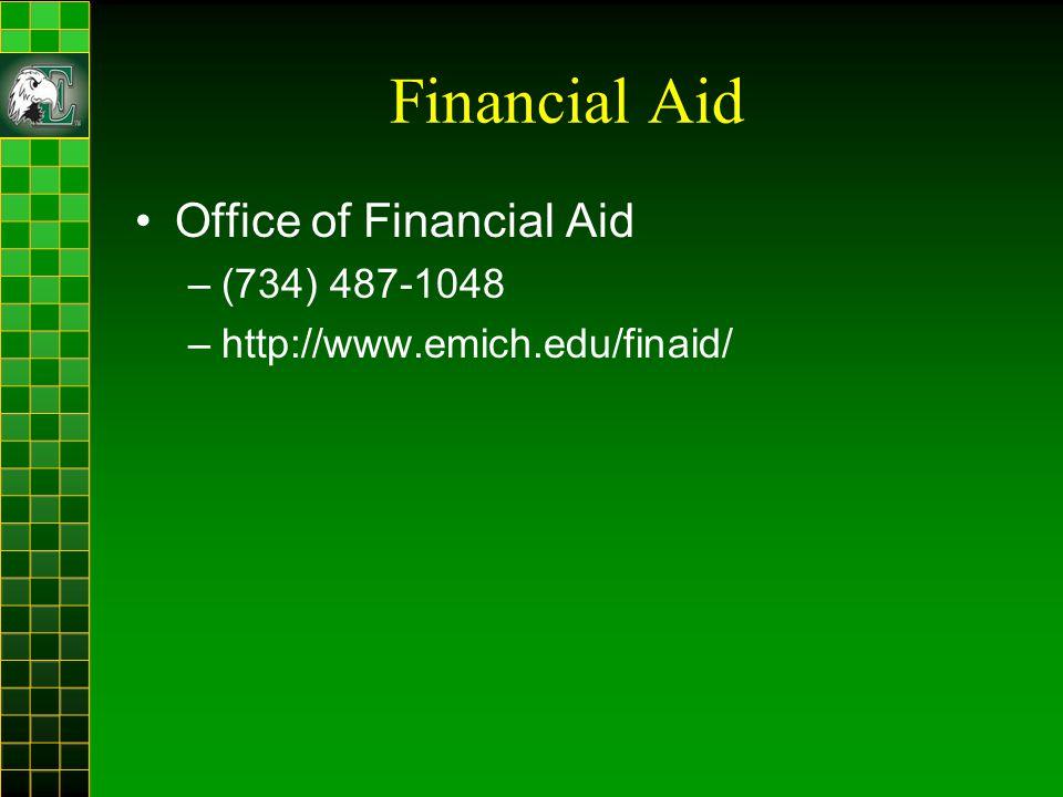 Financial Aid Office of Financial Aid –(734) 487-1048 –http://www.emich.edu/finaid/