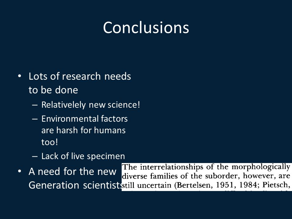 Conclusions Lots of research needs to be done – Relativelely new science.
