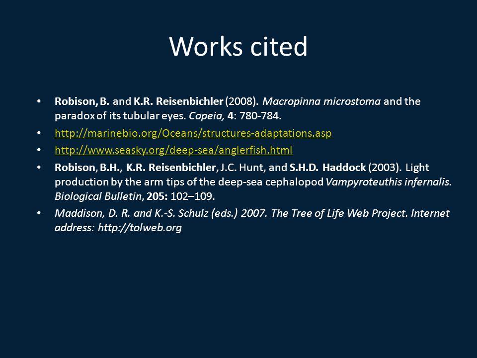 Works cited Robison, B. and K.R. Reisenbichler (2008).