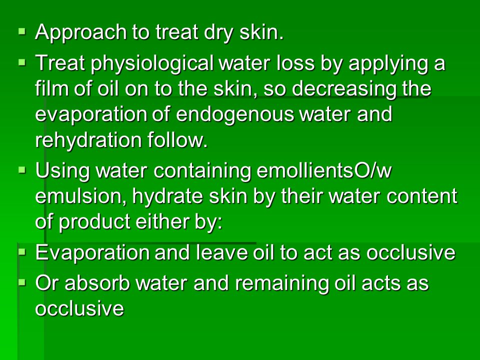  Approach to treat dry skin.