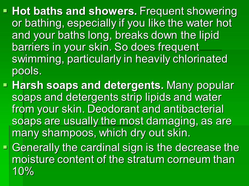  Hot baths and showers.