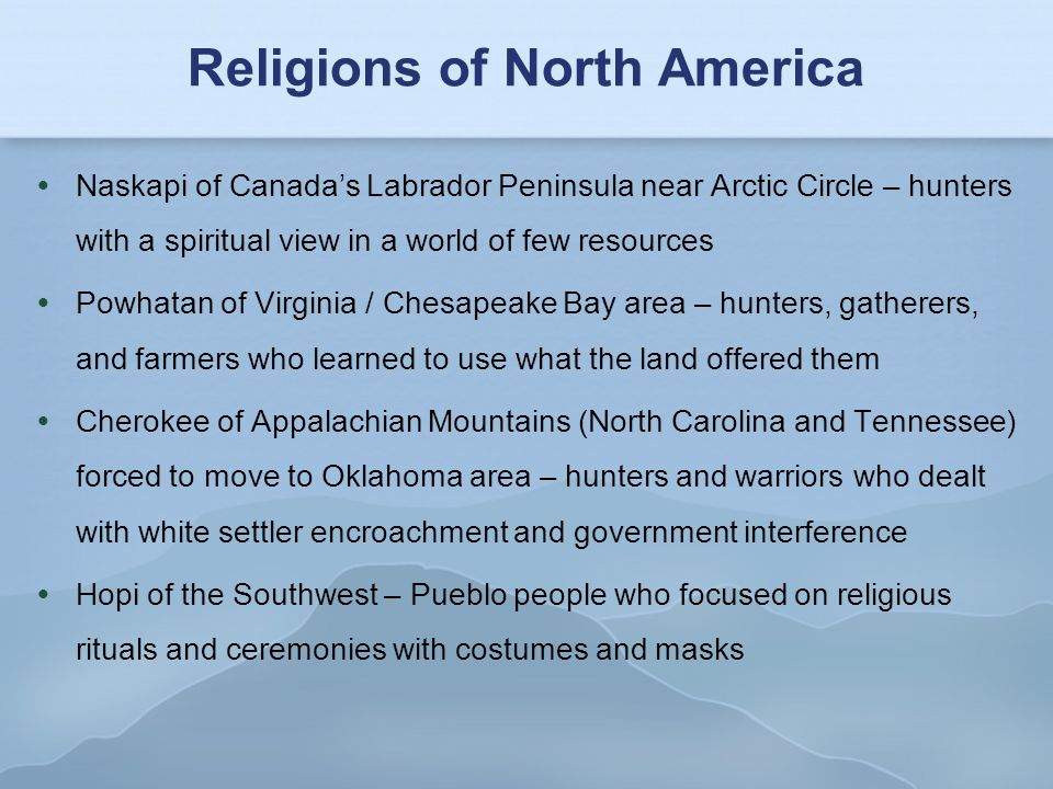 Religions of North America  Naskapi of Canada's Labrador Peninsula near Arctic Circle – hunters with a spiritual view in a world of few resources  P