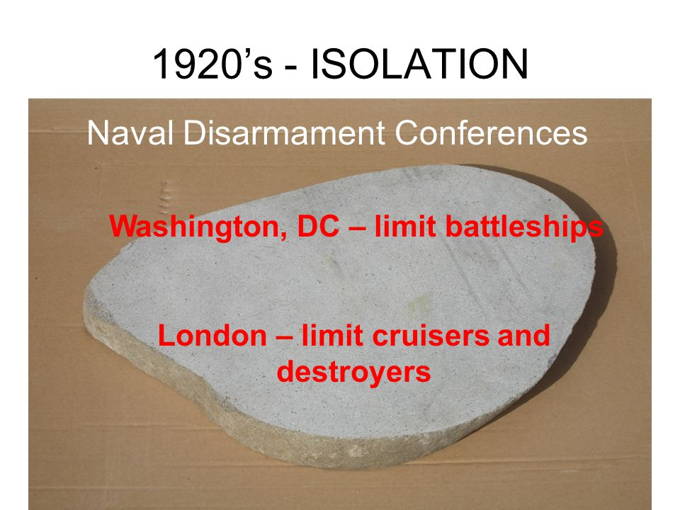 1920's - ISOLATION Kellogg Briand Pact Outlawed War! -idealistic -no way to enforce!