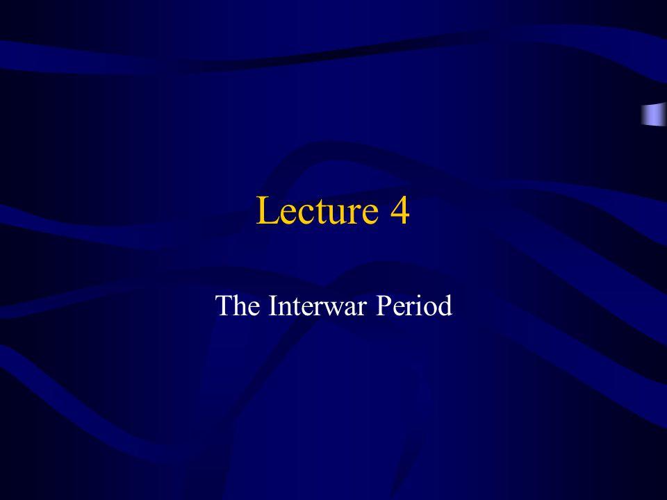 Lecture 4 The Interwar Period