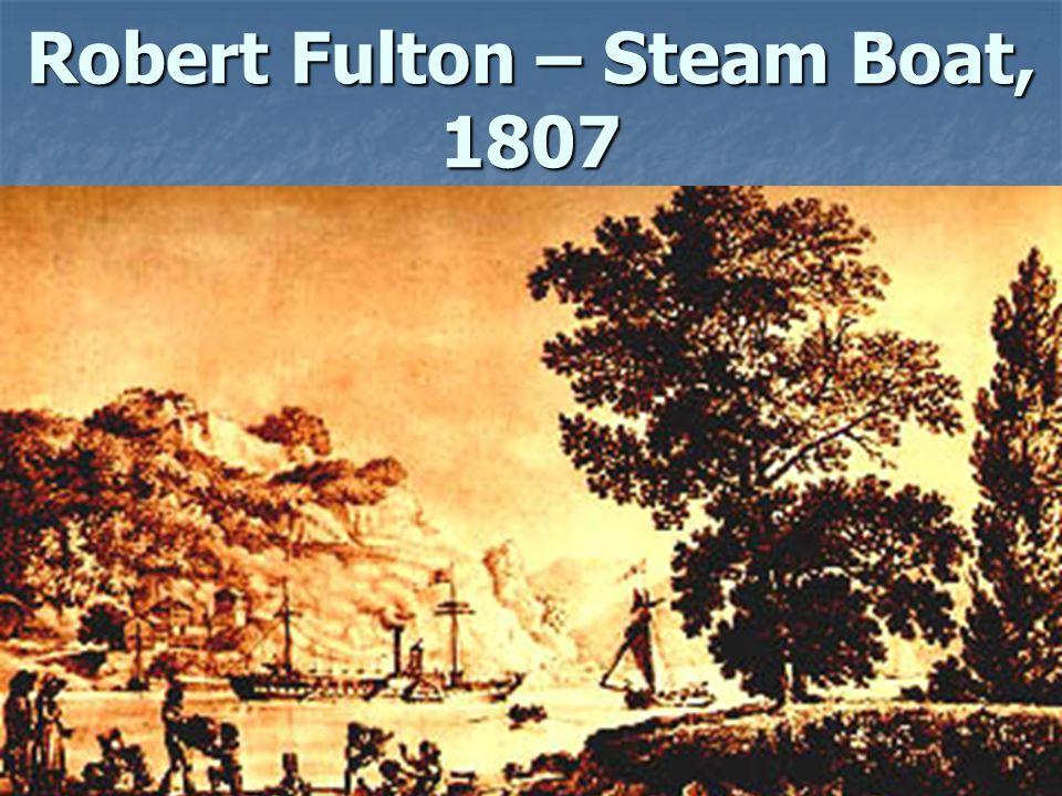 Robert Fulton – Steam Boat, 1807