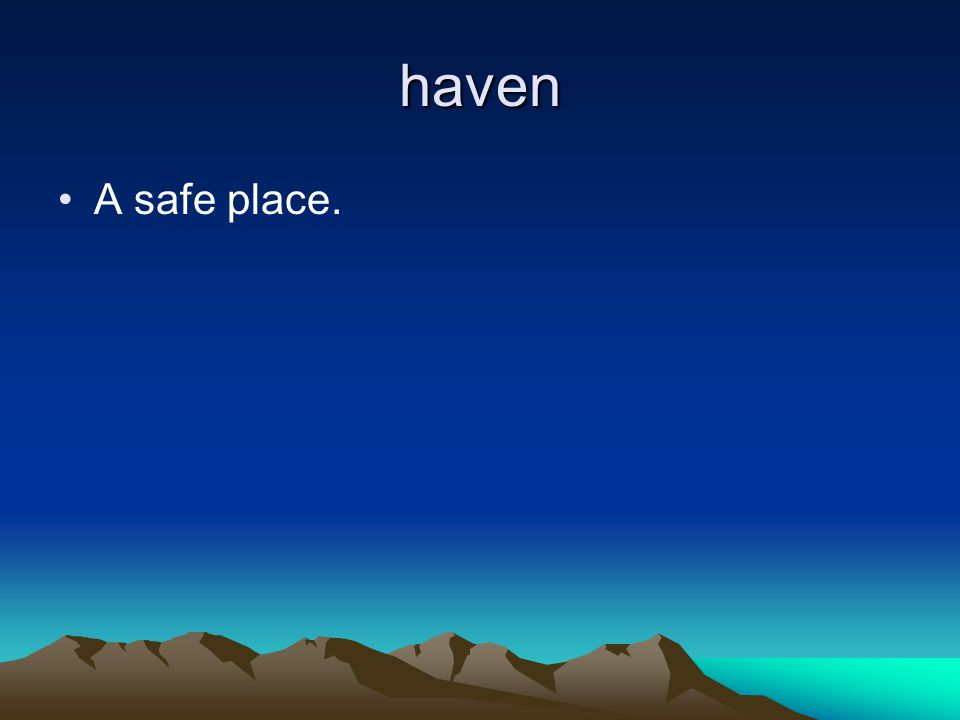 haven A safe place.