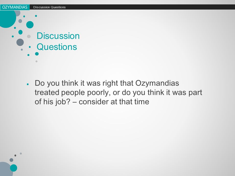 Do you think it was right that Ozymandias treated people poorly, or do you think it was part of his job.