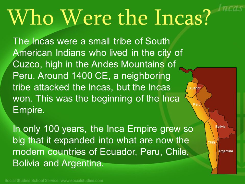 Inca Government One thing that helped the Incas grow so rapidly was their system of a strong central government.