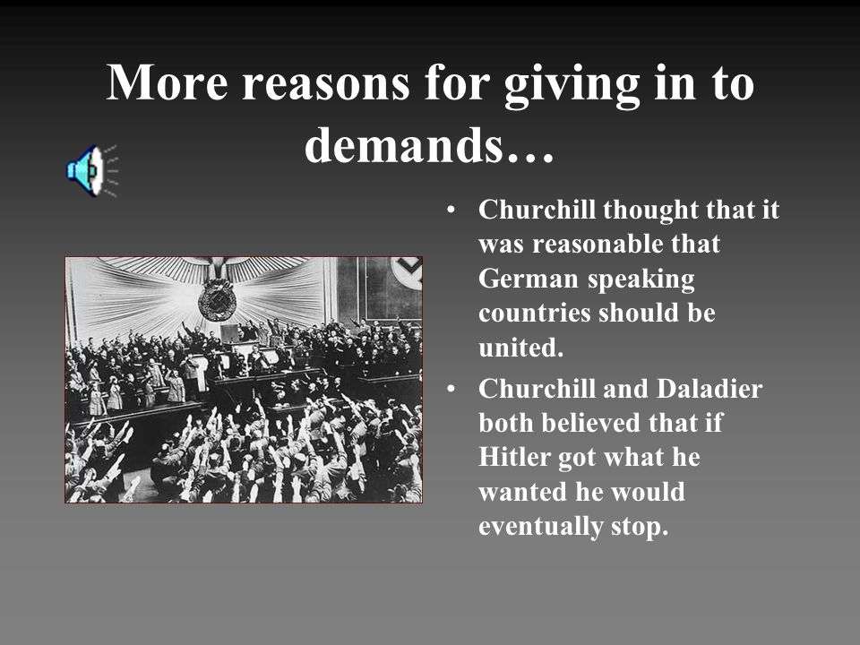 Why Did Countries Give In To His Demands.