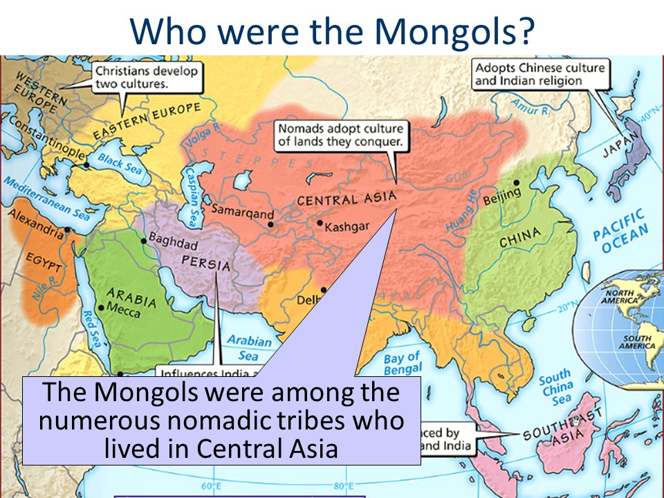 Who were the Mongols? The Mongols were among the numerous nomadic tribes who lived in Central Asia