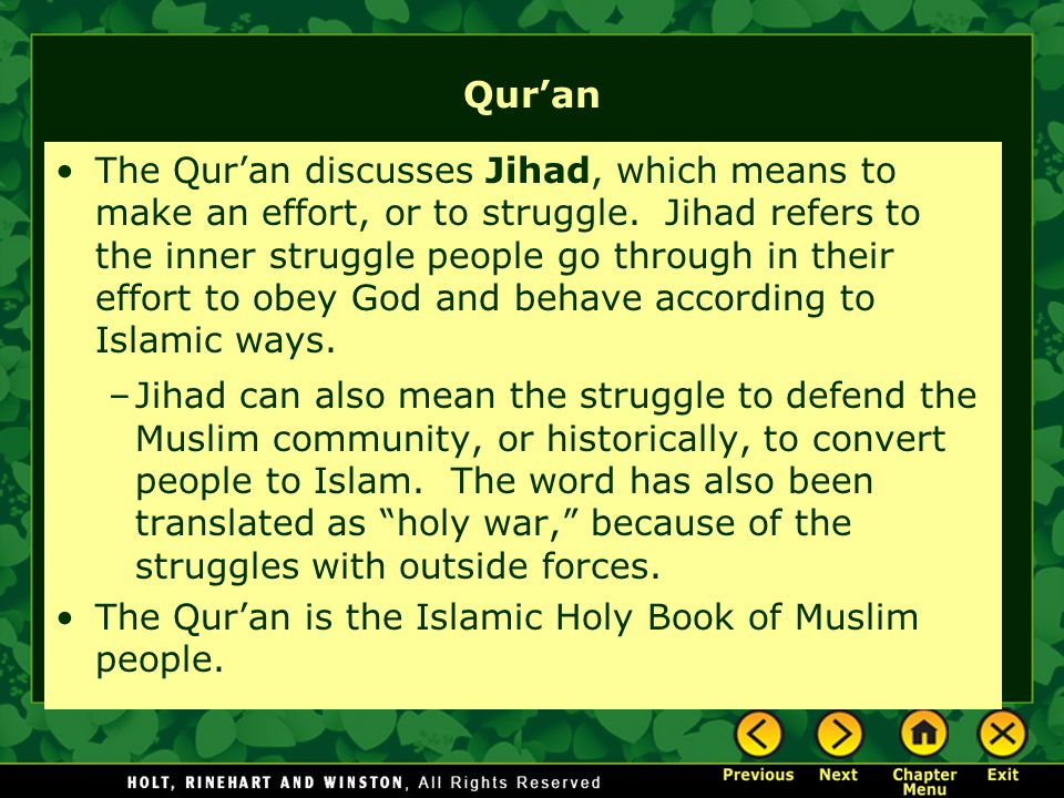 Qur'an The Qur'an discusses Jihad, which means to make an effort, or to struggle. Jihad refers to the inner struggle people go through in their effort