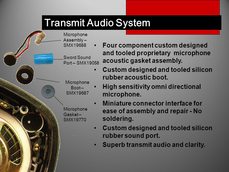 Transmit Audio System Four component custom designed and tooled proprietary microphone acoustic gasket assembly. Custom designed and tooled silicon ru