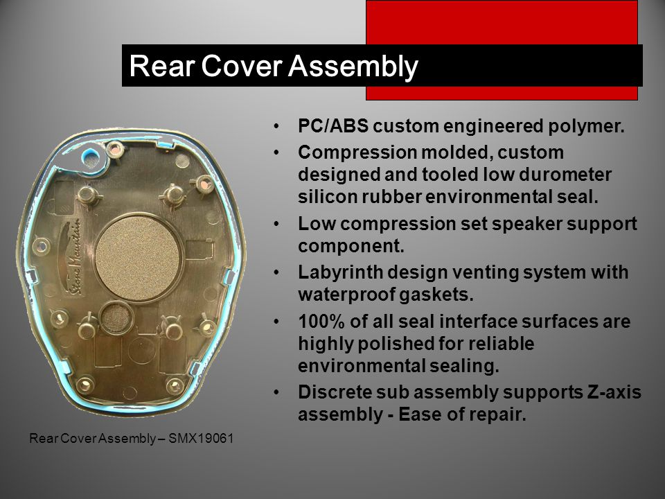 Rear Cover Assembly PC/ABS custom engineered polymer. Compression molded, custom designed and tooled low durometer silicon rubber environmental seal.