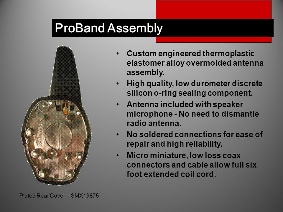 ProBand Assembly Custom engineered thermoplastic elastomer alloy overmolded antenna assembly.