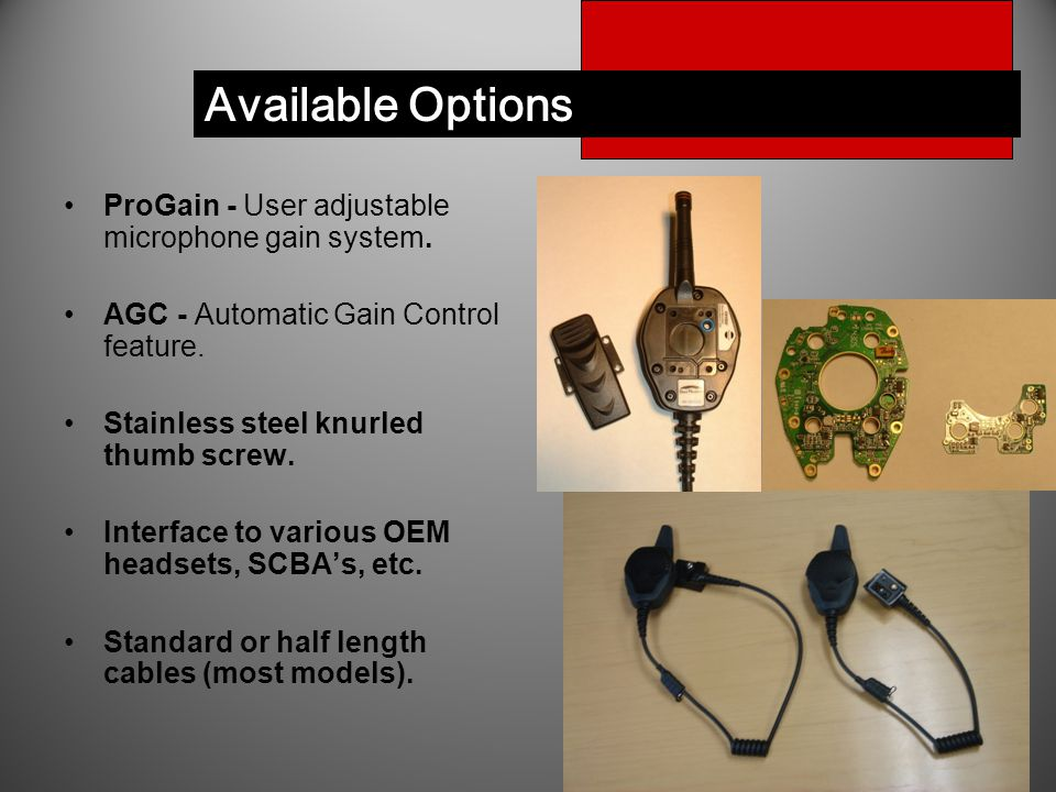 Available Options ProGain - User adjustable microphone gain system. AGC - Automatic Gain Control feature. Stainless steel knurled thumb screw. Interfa