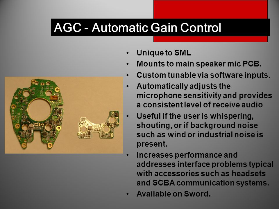 AGC - Automatic Gain Control Unique to SML Mounts to main speaker mic PCB.