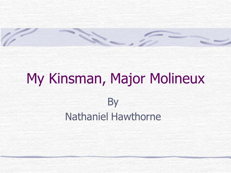 My Kinsman, Major Molineux By Nathaniel Hawthorne