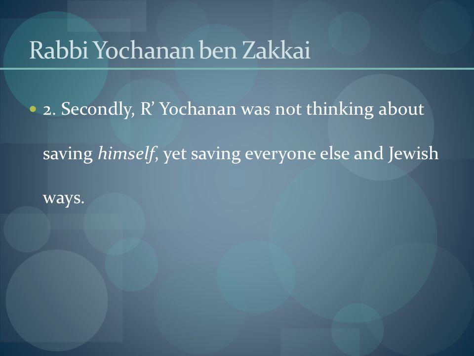 Rabbi Yochanan ben Zakkai 2.