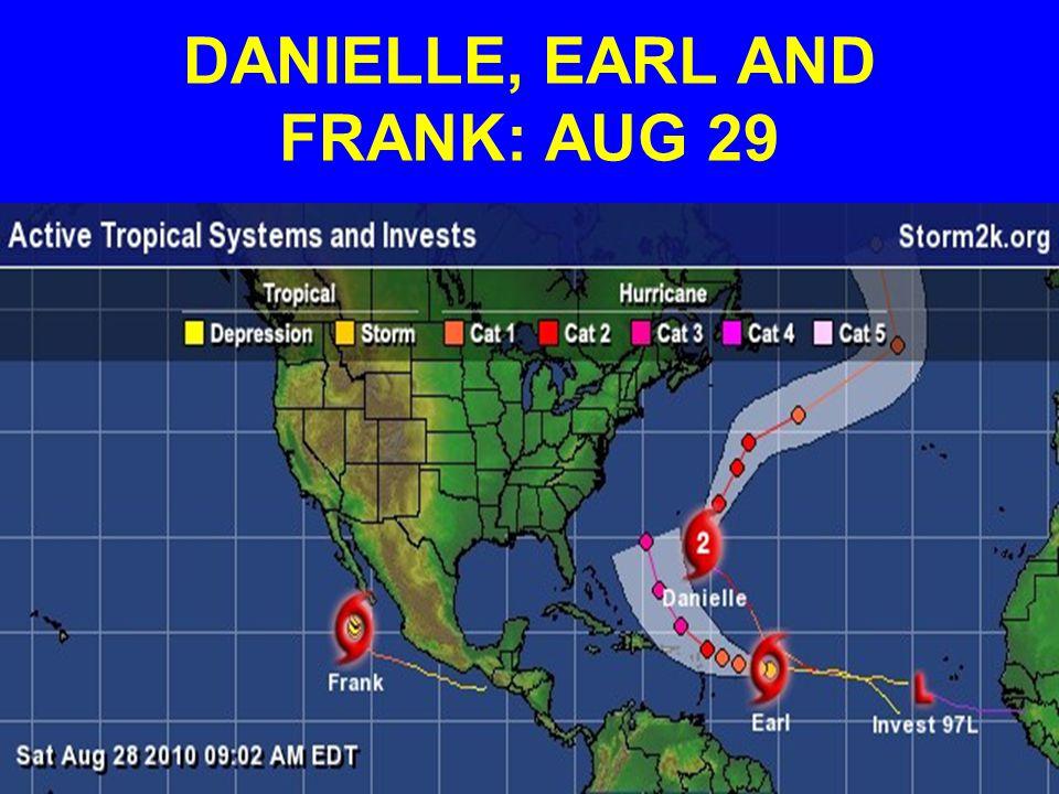 DANIELLE, EARL AND FRANK: AUG 29