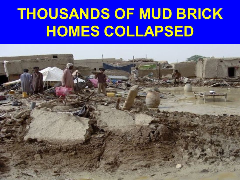 THOUSANDS OF MUD BRICK HOMES COLLAPSED