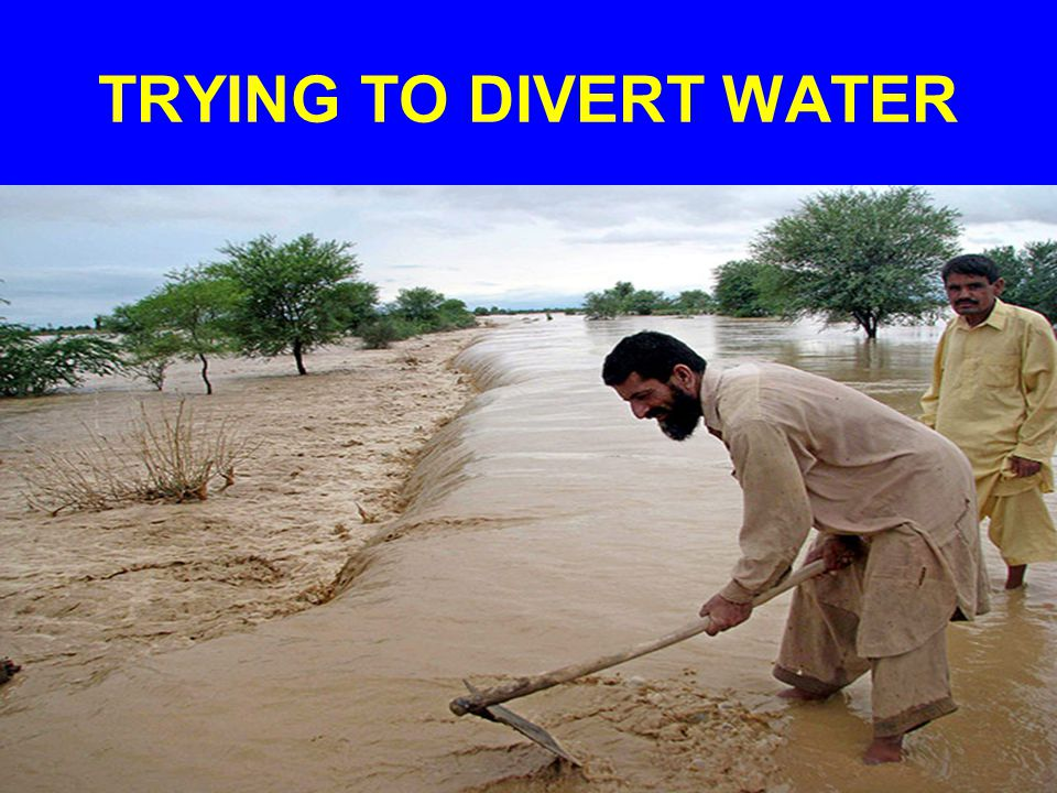 TRYING TO DIVERT WATER