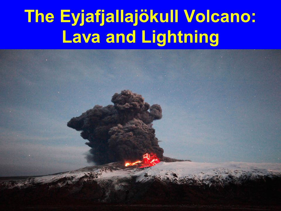 The Eyjafjallajökull Volcano: Lava and Lightning