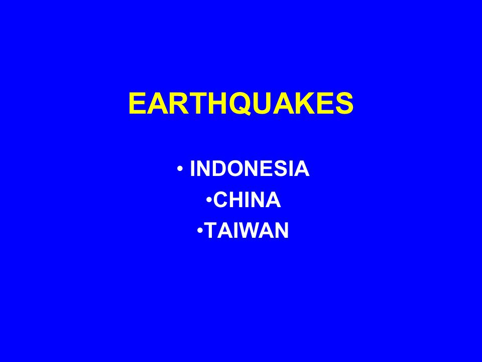 EARTHQUAKES INDONESIA CHINA TAIWAN