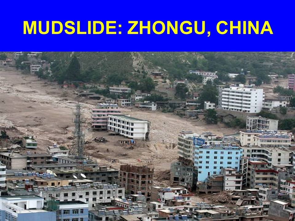 MUDSLIDE: ZHONGU, CHINA