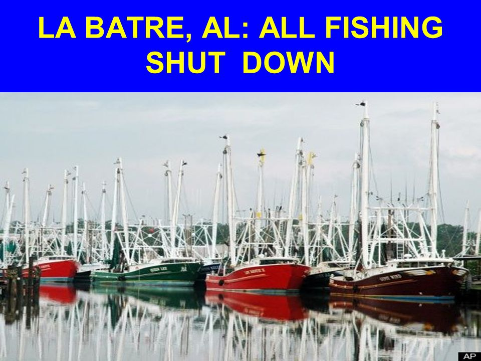 LA BATRE, AL: ALL FISHING SHUT DOWN