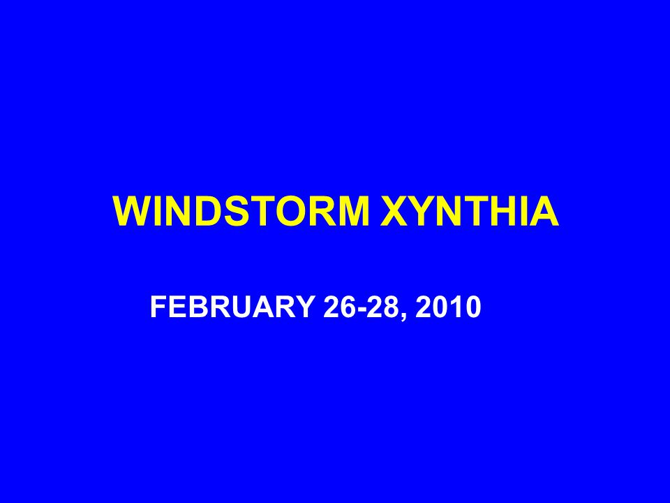 WINDSTORM XYNTHIA FEBRUARY 26-28, 2010
