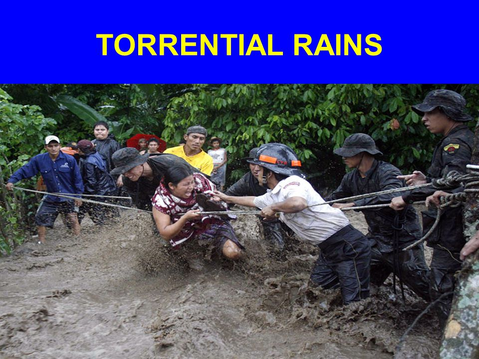 TORRENTIAL RAINS