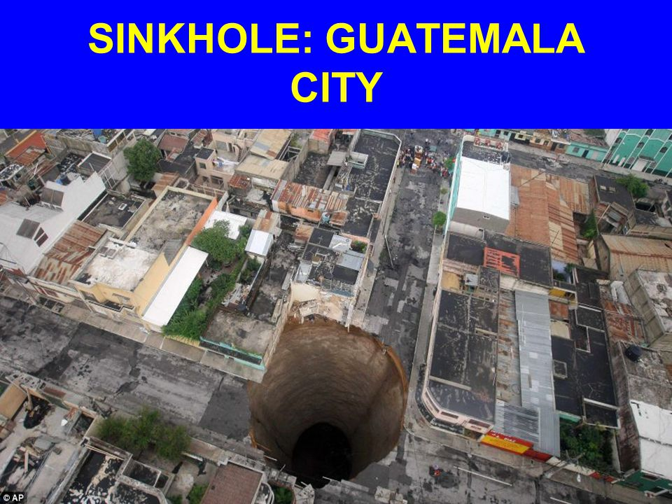 SINKHOLE: GUATEMALA CITY