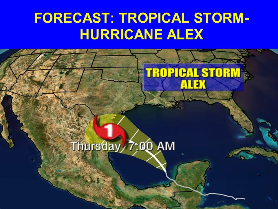 FORECAST: TROPICAL STORM- HURRICANE ALEX