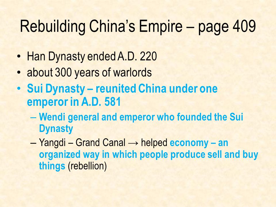 Han Dynasty ended A.D. 220 about 300 years of warlords Sui Dynasty – reunited China under one emperor in A.D. 581 – Wendi general and emperor who foun