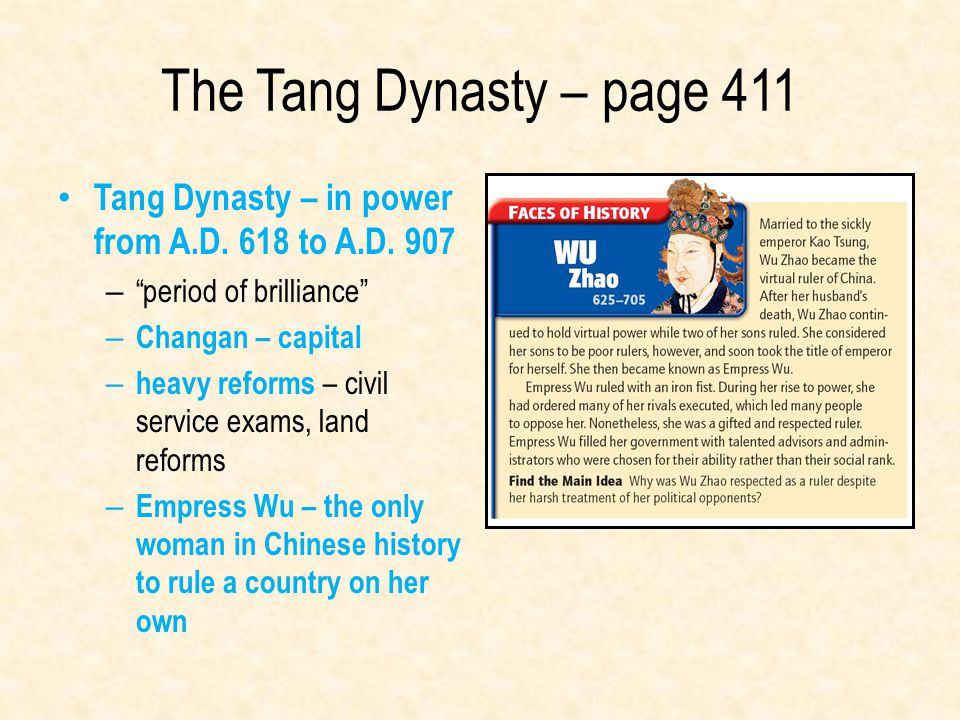 """The Tang Dynasty – page 411 Tang Dynasty – in power from A.D. 618 to A.D. 907 – """"period of brilliance"""" – Changan – capital – heavy reforms – civil ser"""