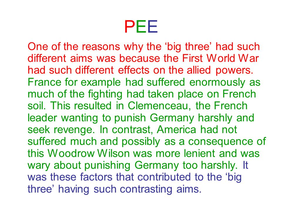 PEEPEE One of the reasons why the 'big three' had such different aims was because the First World War had such different effects on the allied powers.