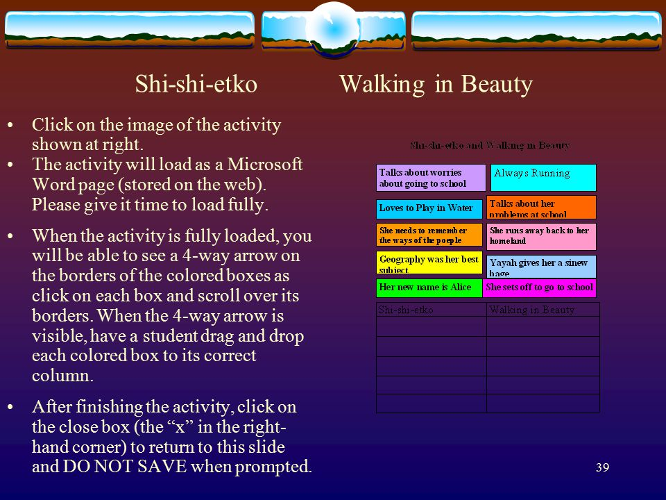 39 Shi-shi-etko Walking in Beauty Click on the image of the activity shown at right. The activity will load as a Microsoft Word page (stored on the we
