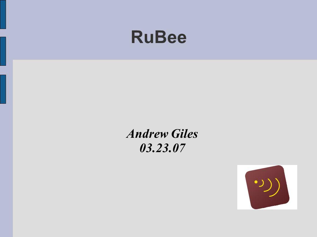 RuBee Andrew Giles 03.23.07