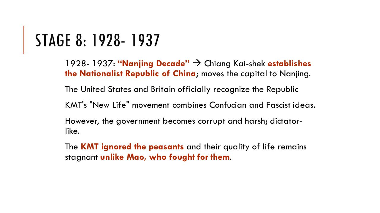 STAGE 8: 1928- 1937 1928- 1937: Nanjing Decade  Chiang Kai-shek establishes the Nationalist Republic of China; moves the capital to Nanjing.