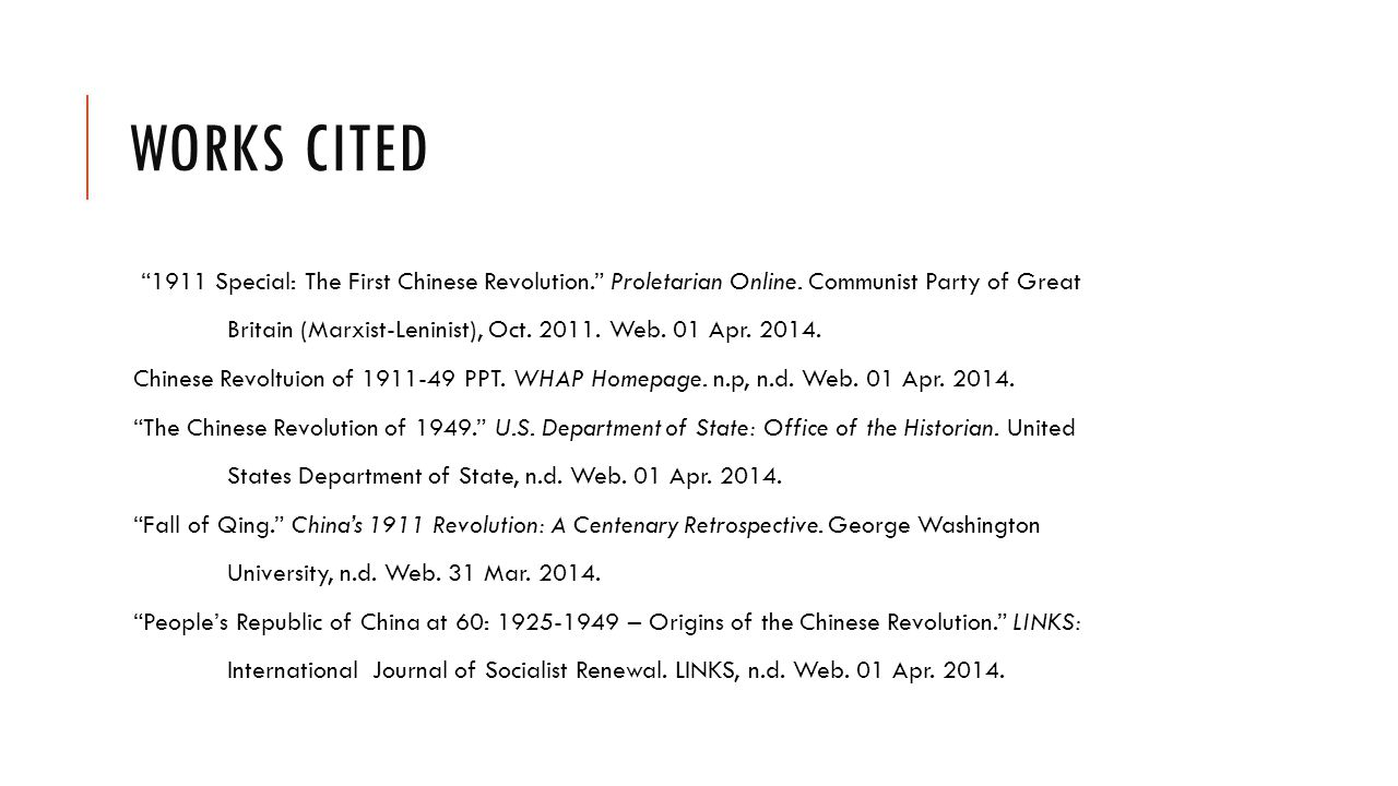 WORKS CITED 1911 Special: The First Chinese Revolution. Proletarian Online.