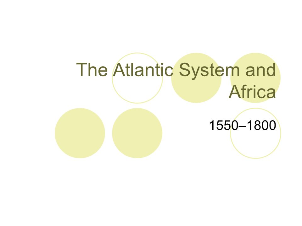 The Atlantic System and Africa 1550–1800