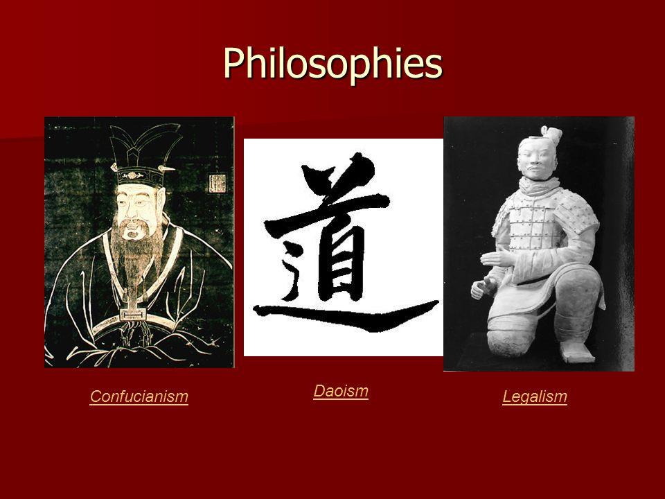 Philosophies Confucianism Daoism Legalism